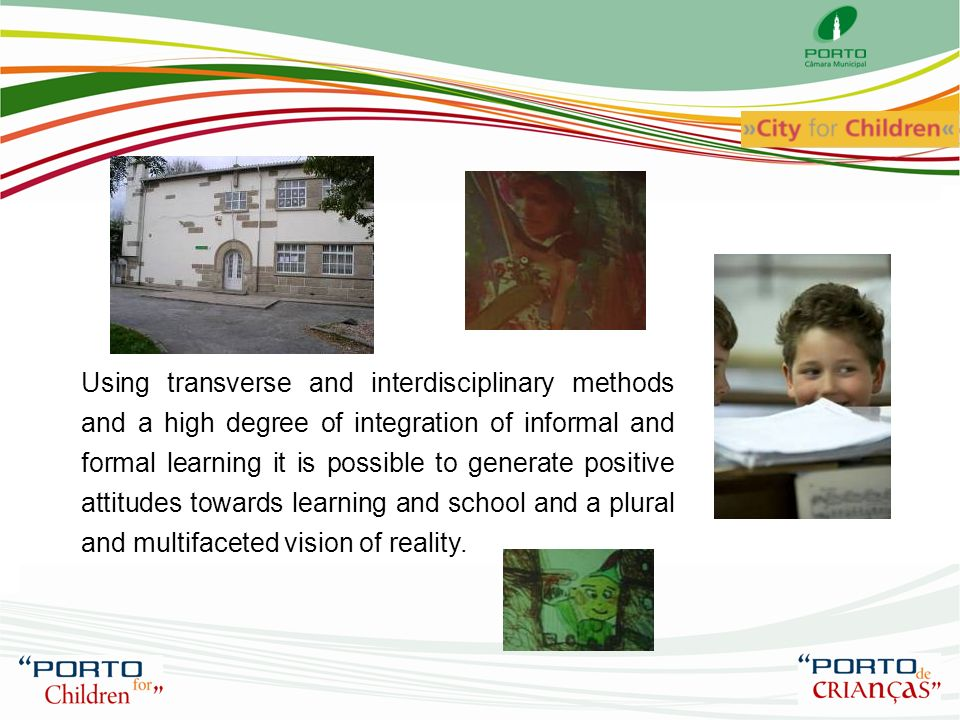 The project promotes: Civic training through exploration citys physical, environmental, artistic and cultural heritage