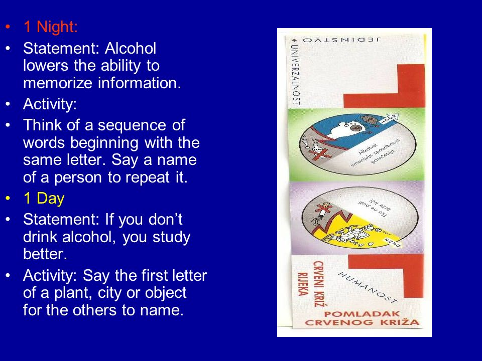 1 Night: Statement: Alcohol lowers the ability to memorize information.