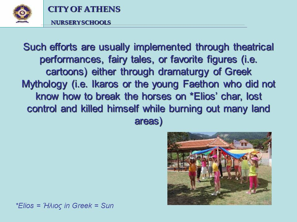 CITY OF ATHENS CITY OF ATHENS NURSERY SCHOOLS NURSERY SCHOOLS Such efforts are usually implemented through theatrical performances, fairy tales, or favorite figures (i.e.