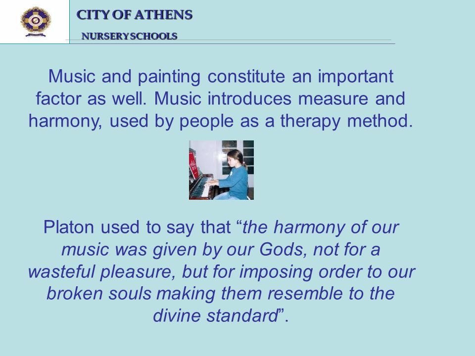 CITY OF ATHENS CITY OF ATHENS NURSERY SCHOOLS NURSERY SCHOOLS Music and painting constitute an important factor as well.