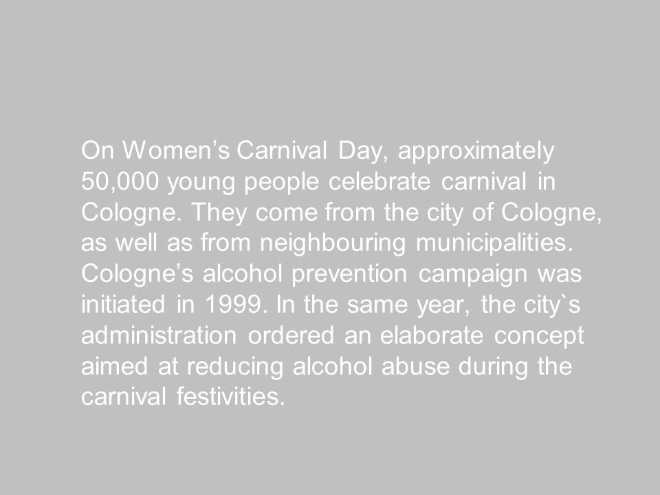 On Womens Carnival Day, approximately 50,000 young people celebrate carnival in Cologne.
