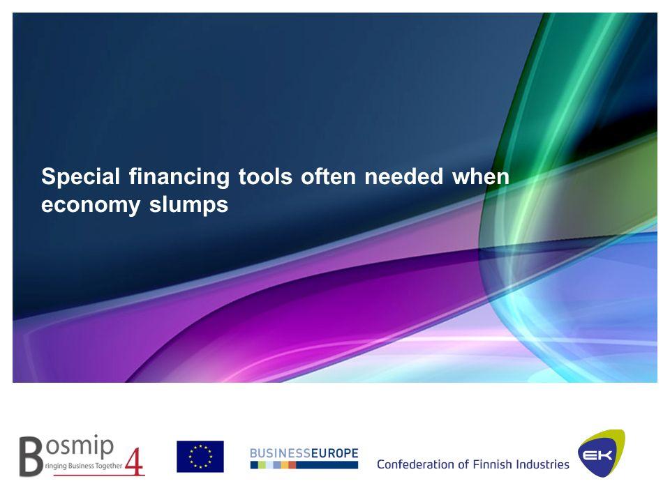 Special financing tools often needed when economy slumps