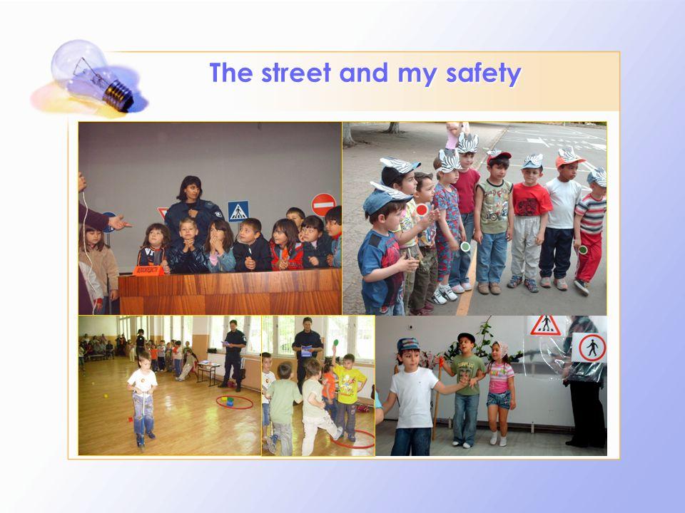 The street and my safety The street and my safety