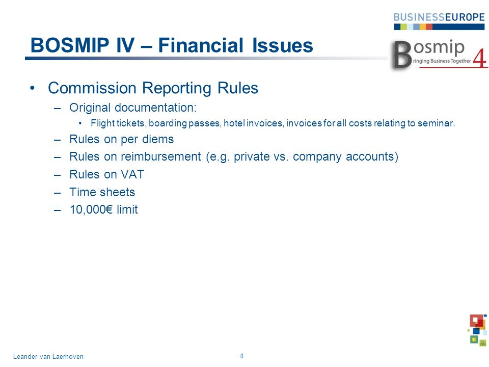 BOSMIP IV – Financial Issues Commission Reporting Rules –Original documentation: Flight tickets, boarding passes, hotel invoices, invoices for all costs relating to seminar.