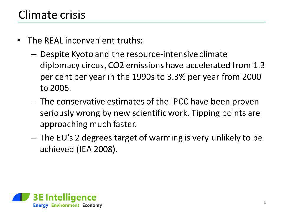 Climate crisis The REAL inconvenient truths: – Despite Kyoto and the resource-intensive climate diplomacy circus, CO2 emissions have accelerated from