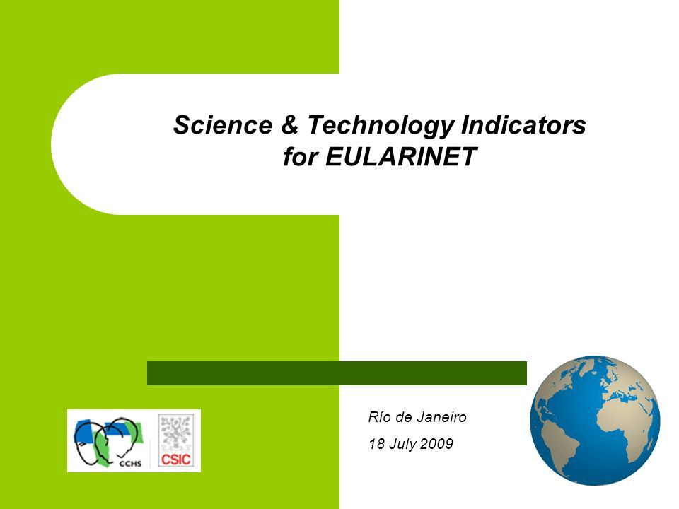 Río de Janeiro 18 July 2009 Science & Technology Indicators for EULARINET
