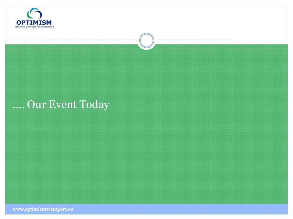 .... Our Event Today www.optimismtransport.eu