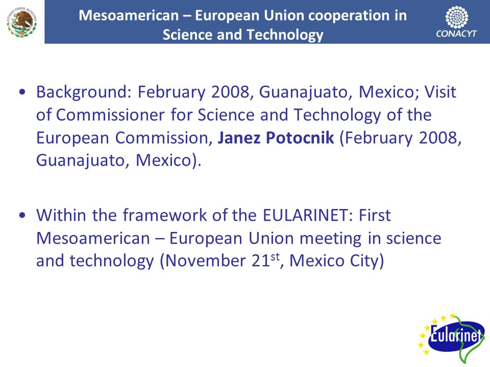 Background: February 2008, Guanajuato, Mexico; Visit of Commissioner for Science and Technology of the European Commission, Janez Potocnik (February 2008, Guanajuato, Mexico).