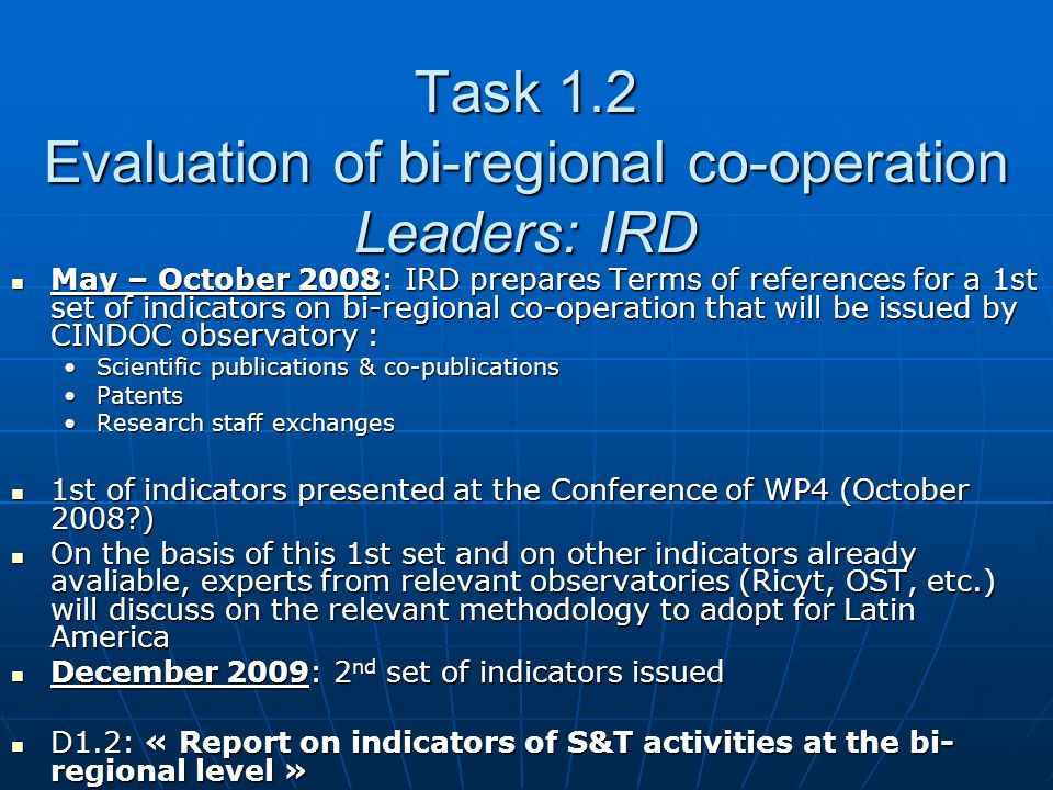 May – October 2008: IRD prepares Terms of references for a 1st set of indicators on bi-regional co-operation that will be issued by CINDOC observatory