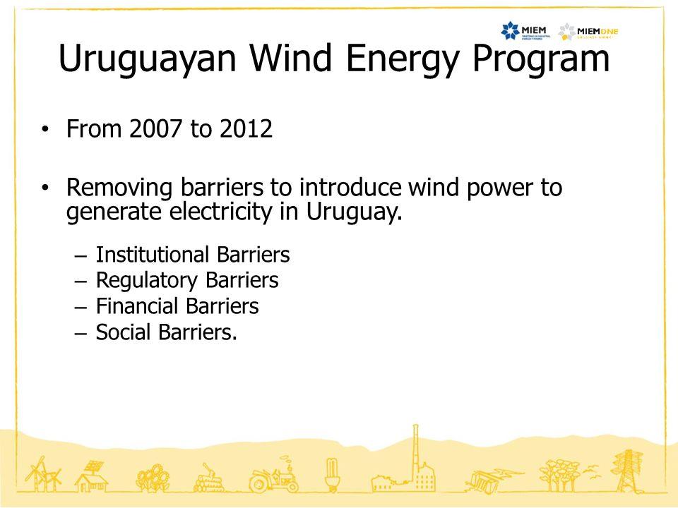 Uruguayan Wind Energy Program Removing barriers: How.