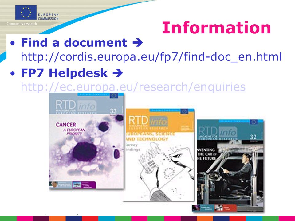 EURALINET, March 2008, Buenos AiresNot legally binding Information Find a document http://cordis.europa.eu/fp7/find-doc_en.html FP7 Helpdesk http://ec.europa.eu/research/enquiries http://ec.europa.eu/research/enquiries