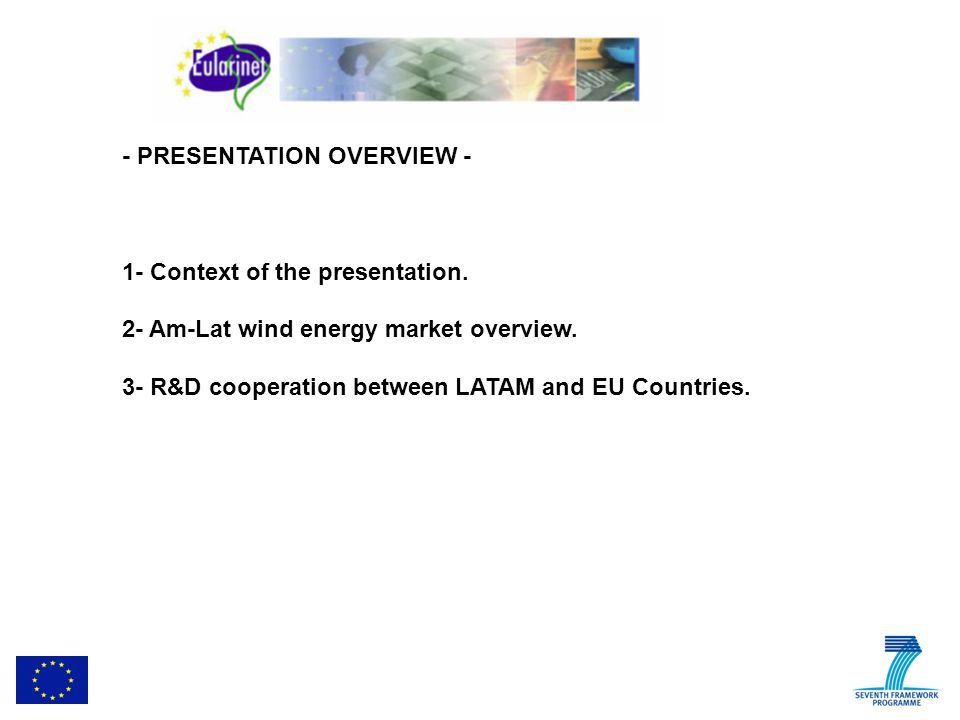 - PRESENTATION OVERVIEW - 1- Context of the presentation.