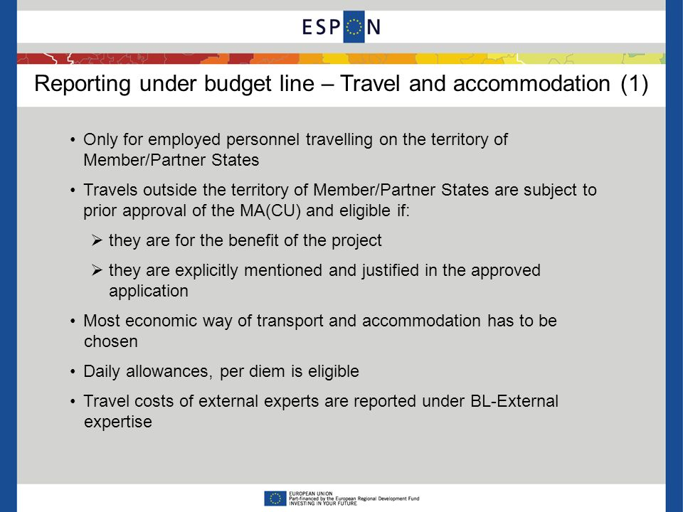 Reporting under budget line – Travel and accommodation (1) Only for employed personnel travelling on the territory of Member/Partner States Travels ou