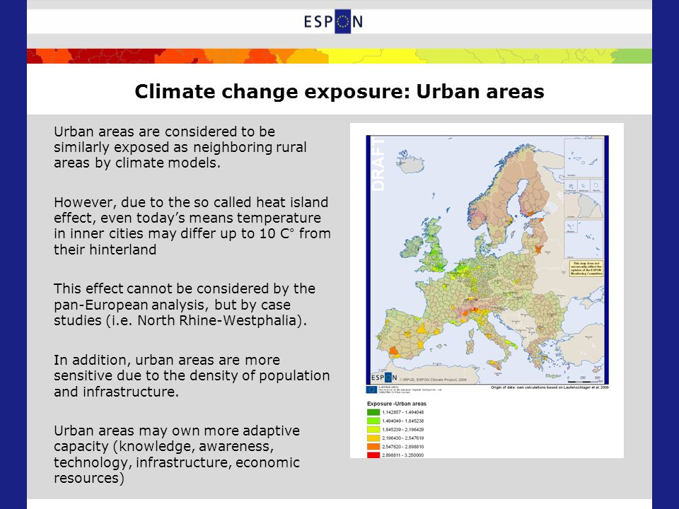 Climate change exposure: Urban areas Urban areas are considered to be similarly exposed as neighboring rural areas by climate models.
