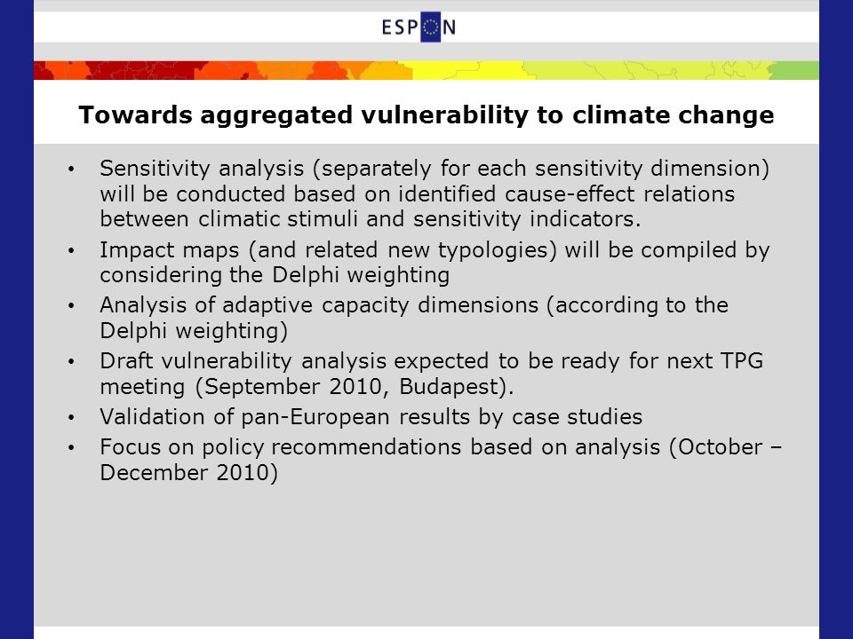 Towards aggregated vulnerability to climate change Sensitivity analysis (separately for each sensitivity dimension) will be conducted based on identified cause-effect relations between climatic stimuli and sensitivity indicators.