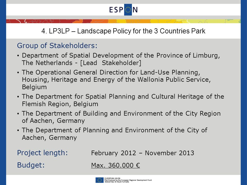 4. LP3LP – Landscape Policy for the 3 Countries Park Group of Stakeholders: Department of Spatial Development of the Province of Limburg, The Netherla