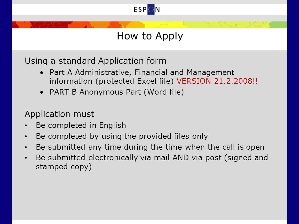 How to Apply Using a standard Application form Part A Administrative, Financial and Management information (protected Excel file) VERSION 21.2.2008!!