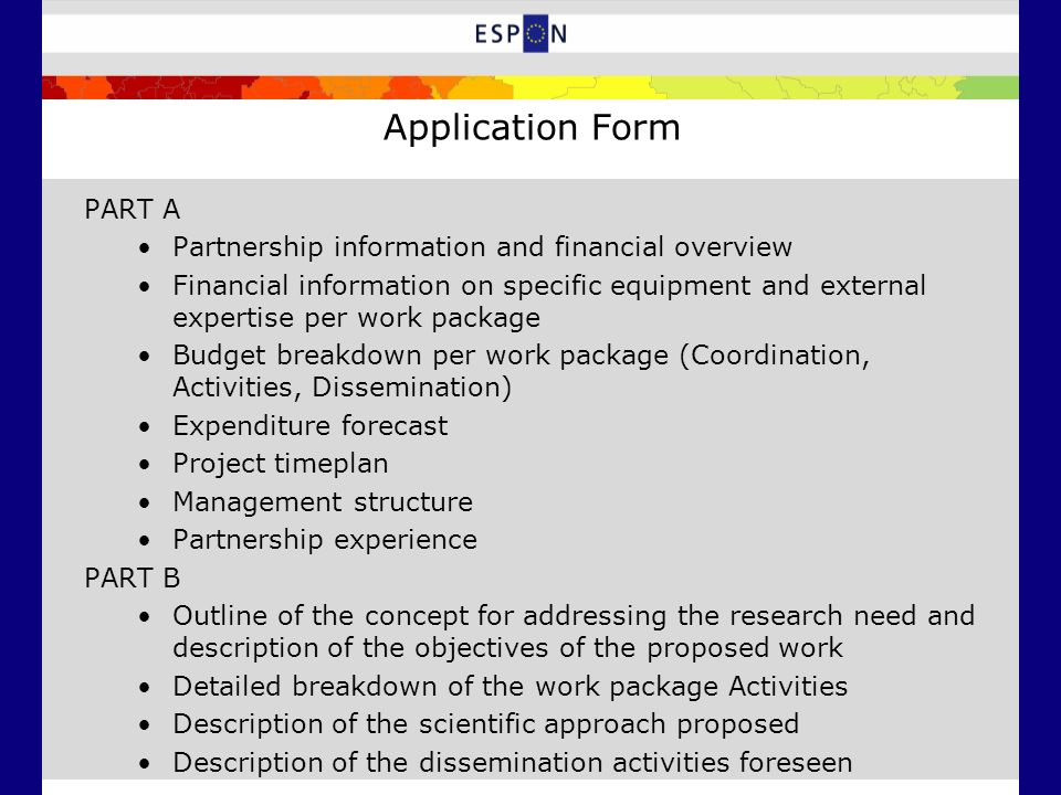 All documents related to the calls will be available on the Programme web site www.espon.eu Application Form PART A 21.2.2008 Revised version