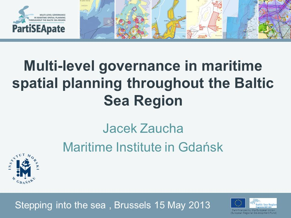 Part-financed by the European Union (European Regional Development Fund) Multi-level governance in maritime spatial planning throughout the Baltic Sea