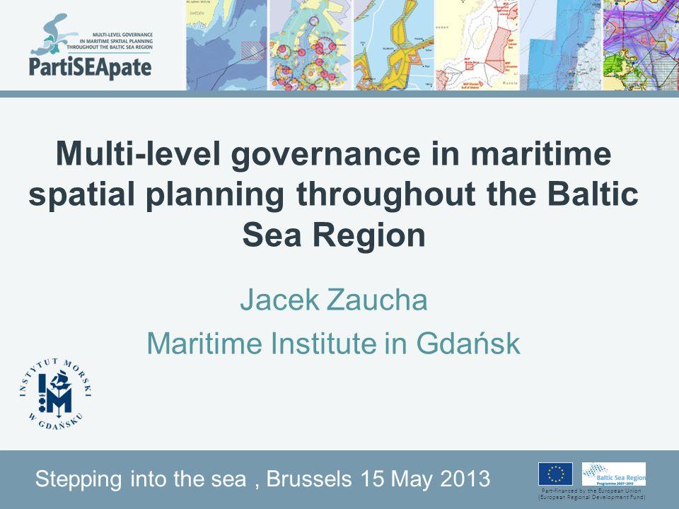 Part-financed by the European Union (European Regional Development Fund) MSP as a part of multrilevel transnational Passive MSP: all key taken outside the MSP planning domain.