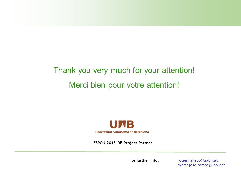 Thank you very much for your attention. Merci bien pour votre attention.