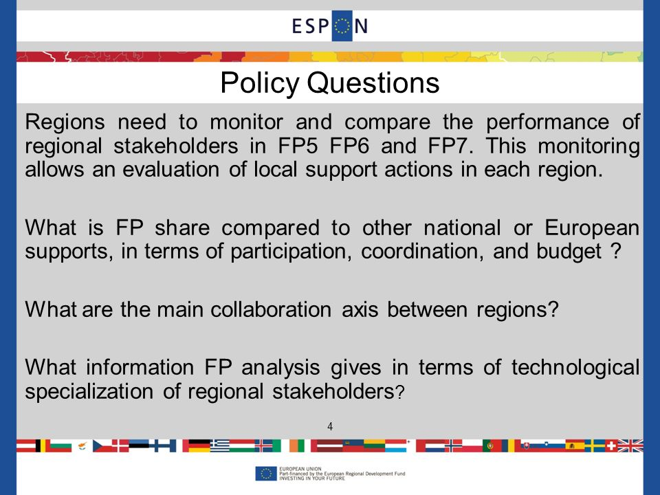 Regions need to monitor and compare the performance of regional stakeholders in FP5 FP6 and FP7.