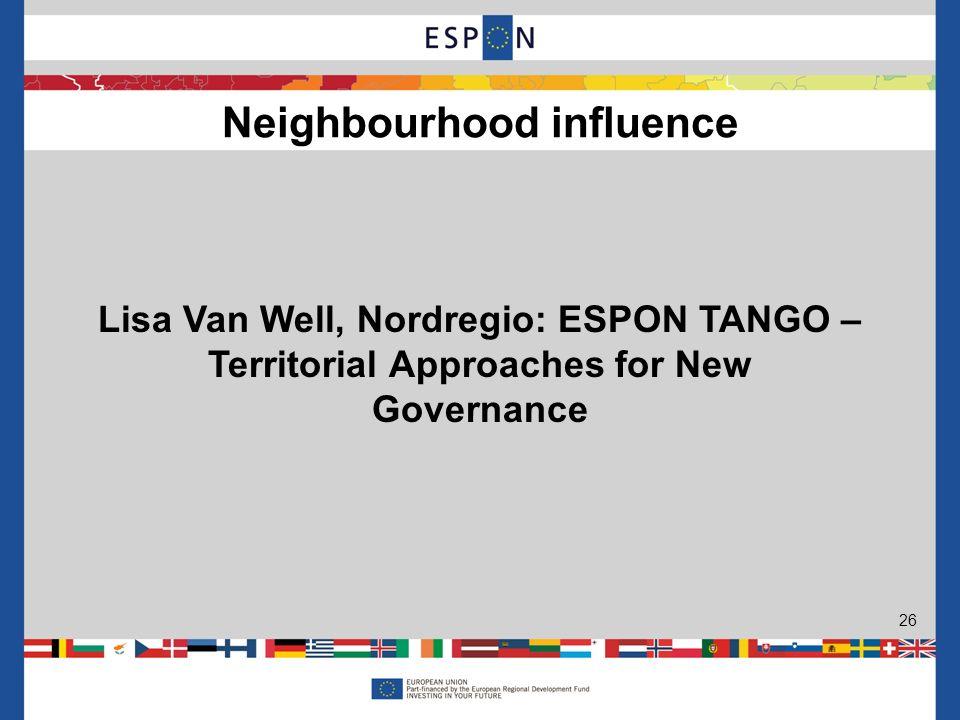 Lisa Van Well, Nordregio: ESPON TANGO – Territorial Approaches for New Governance Neighbourhood influence 26