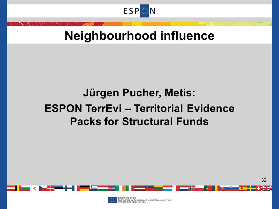 Jürgen Pucher, Metis: ESPON TerrEvi – Territorial Evidence Packs for Structural Funds Neighbourhood influence 32