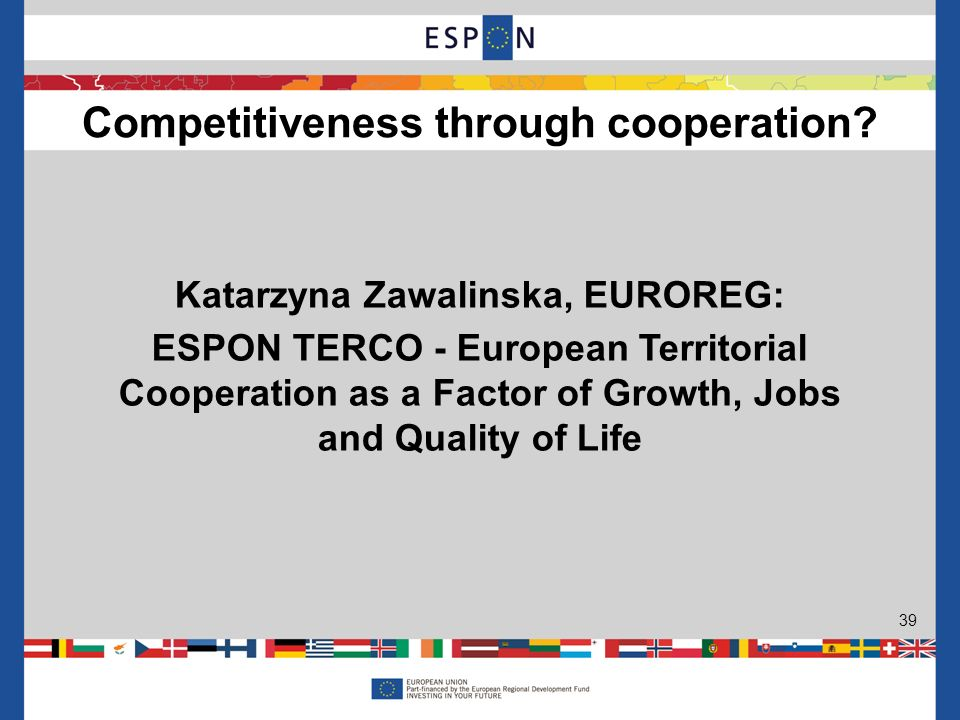 Katarzyna Zawalinska, EUROREG: ESPON TERCO - European Territorial Cooperation as a Factor of Growth, Jobs and Quality of Life Competitiveness through