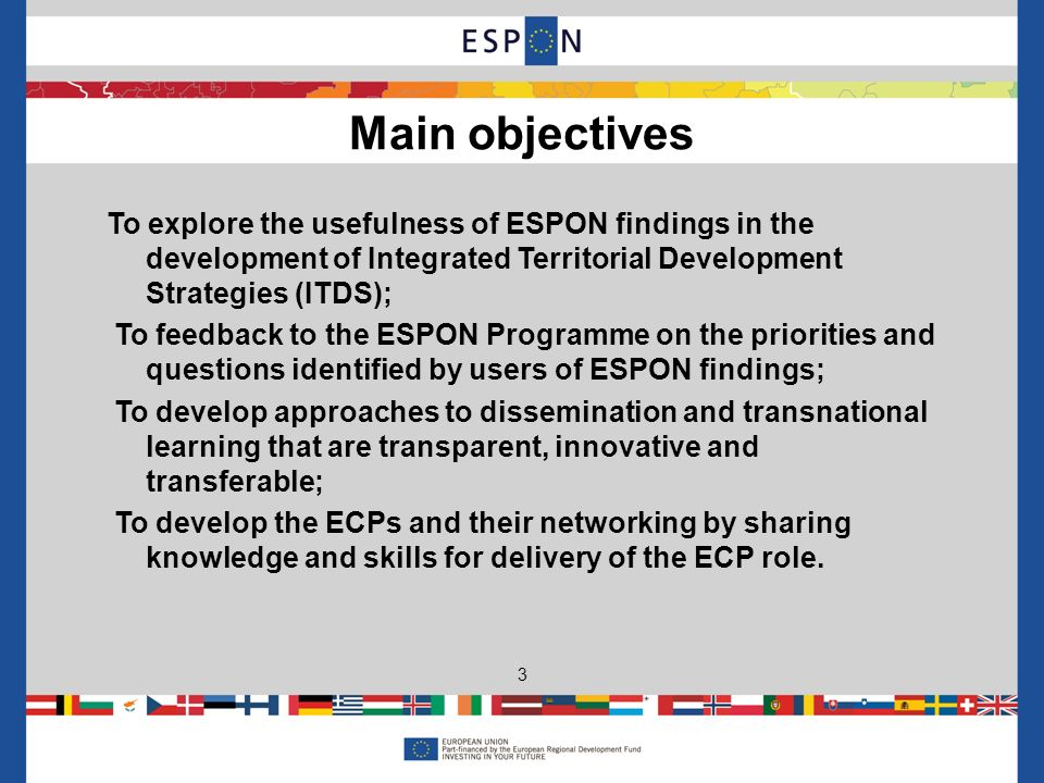 To explore the usefulness of ESPON findings in the development of Integrated Territorial Development Strategies (ITDS); To feedback to the ESPON Progr