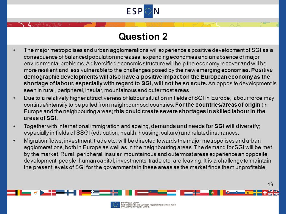Question 2 19 The major metropolises and urban agglomerations will experience a positive development of SGI as a consequence of balanced population increases, expanding economies and an absence of major environmental problems.