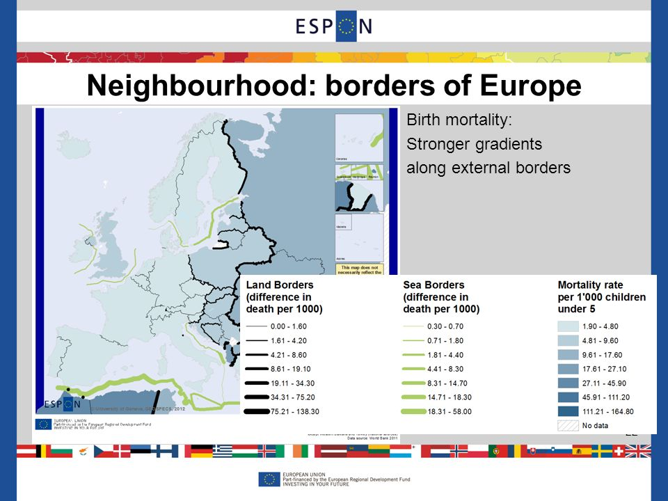 Birth mortality: Stronger gradients along external borders Neighbourhood: borders of Europe 22