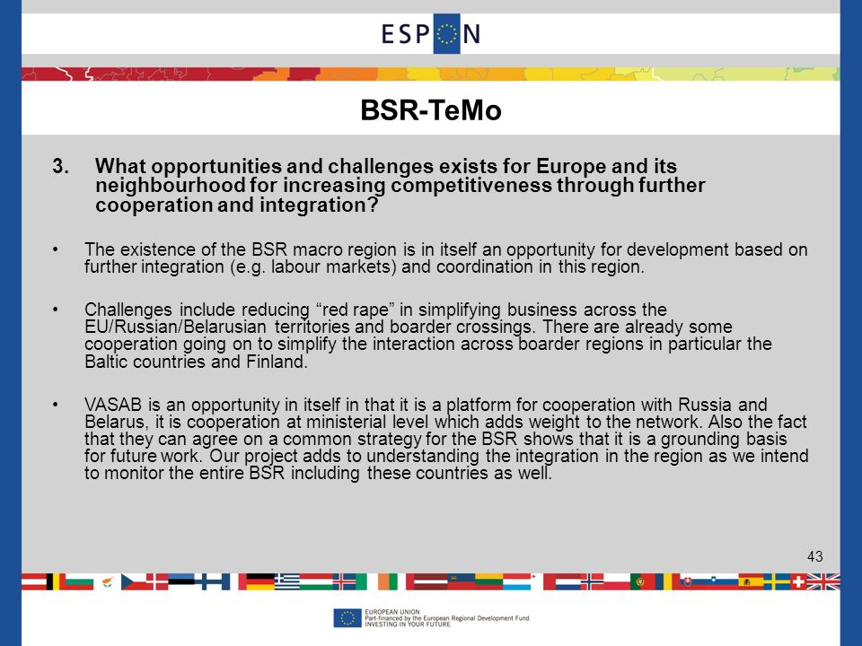 3. What opportunities and challenges exists for Europe and its neighbourhood for increasing competitiveness through further cooperation and integratio
