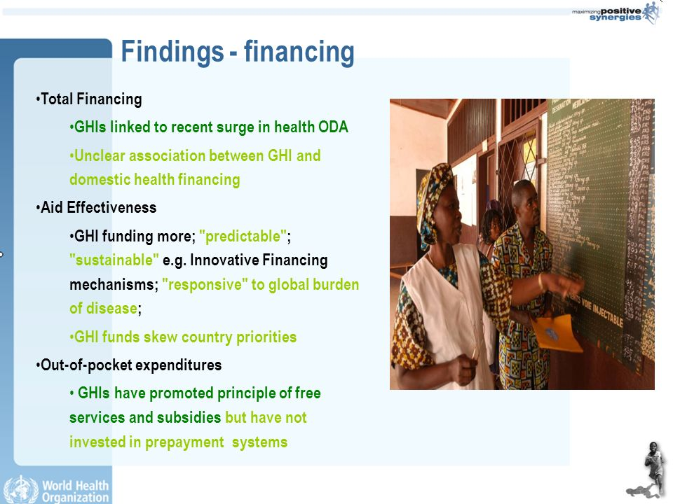 Total Financing GHIs linked to recent surge in health ODA Unclear association between GHI and domestic health financing Aid Effectiveness GHI funding more; predictable ; sustainable e.g.