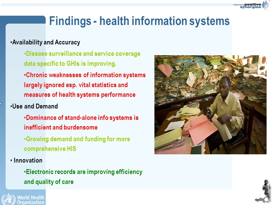 Findings - health information systems Availability and Accuracy Disease surveillance and service coverage data specific to GHIs is improving. Chronic