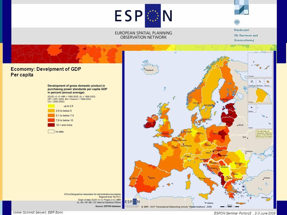ESPON Seminar Portorož, 2-3 June 2008 Volker Schmidt Seiwert, BBR Bonn Ecomomy: Develpment of GDP Per capita
