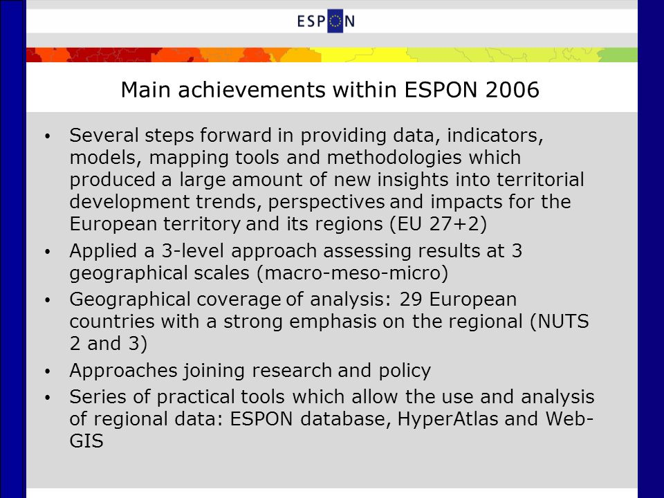 More information More information on the ESPON 2013 Programme can be found on www.espon.eu Thank you for your attention!