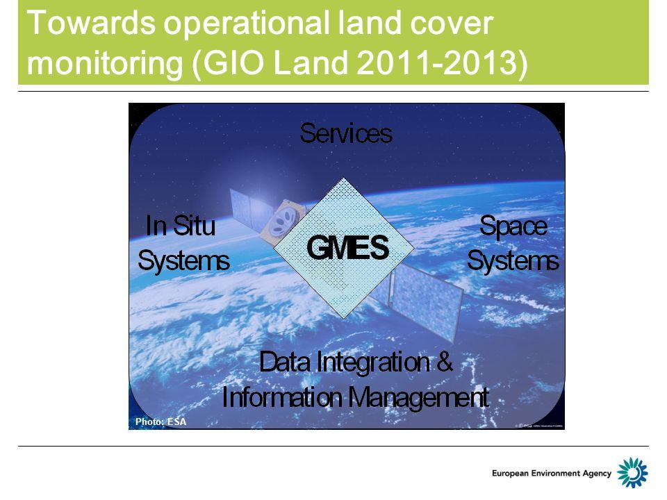 Towards operational land cover monitoring (GIO Land 2011-2013) Photo: ESA
