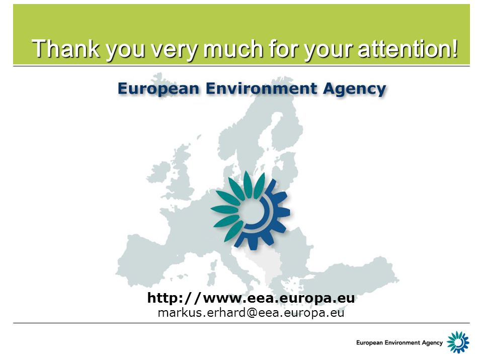 Thank you very much for your attention! http://www.eea.europa.eu markus.erhard@eea.europa.eu