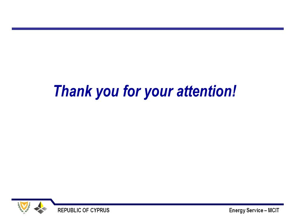 REPUBLIC OF CYPRUS Energy Service – MCIT Thank you for your attention!