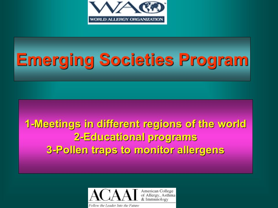 Emerging Societies Program 1-Meetings in different regions of the world 2-Educational programs 3-Pollen traps to monitor allergens