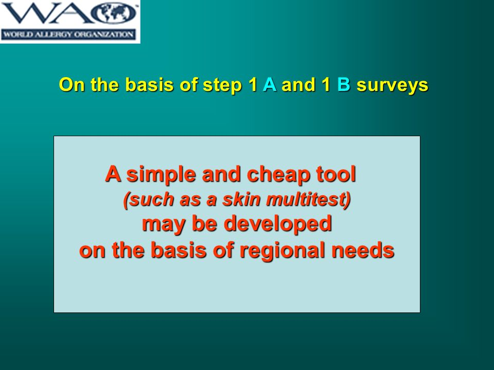 On the basis of step 1 A and 1 B surveys A simple and cheap tool (such as a skin multitest) may be developed on the basis of regional needs