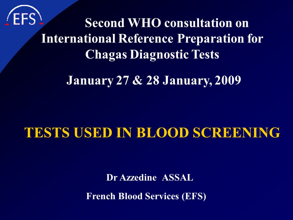 Dr Azzedine ASSAL French Blood Services (EFS) Second WHO consultation on International Reference Preparation for Chagas Diagnostic Tests January 27 &