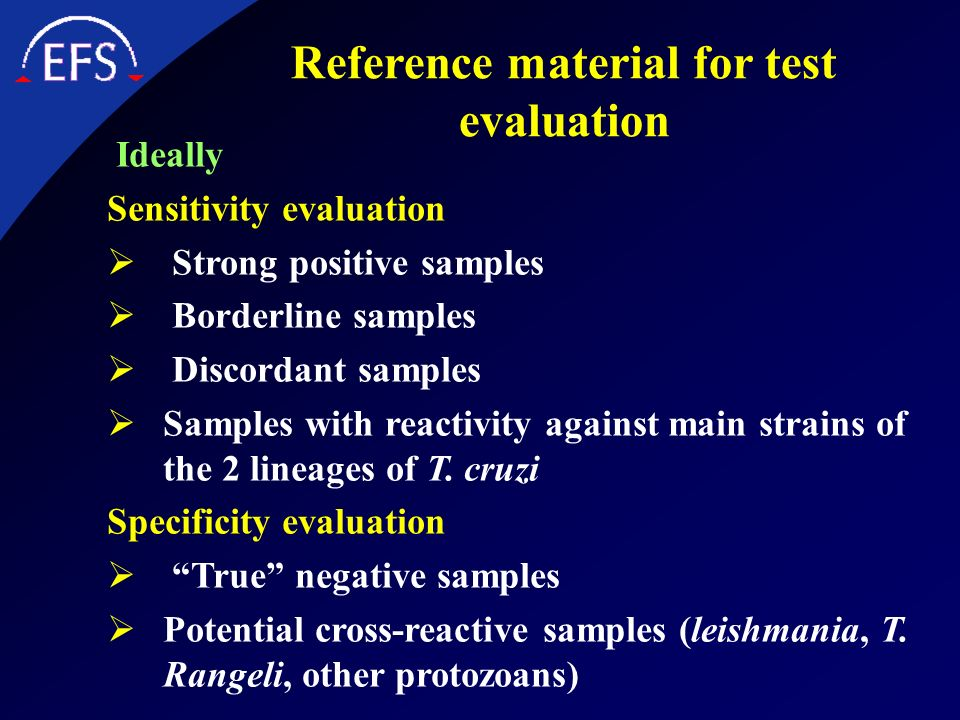 Reference material for test evaluation Ideally Sensitivity evaluation Strong positive samples Borderline samples Discordant samples Samples with react
