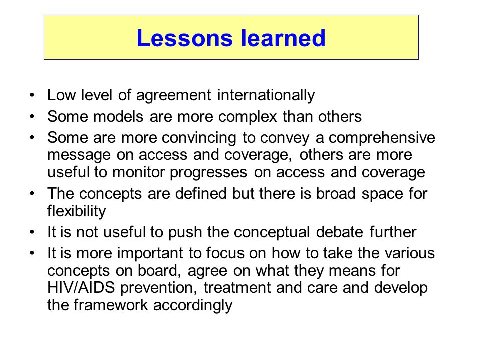 Lessons learned Low level of agreement internationally Some models are more complex than others Some are more convincing to convey a comprehensive mes