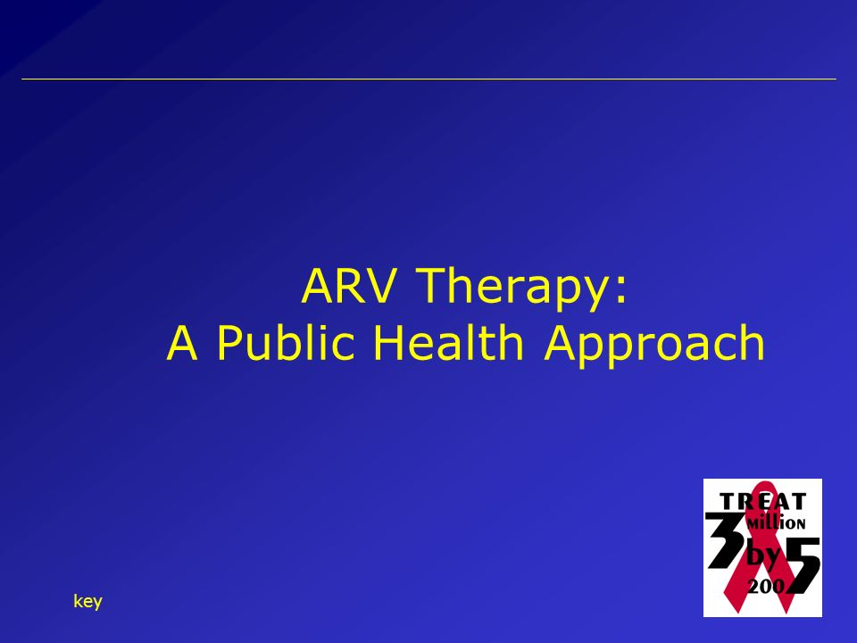key10 ARV Therapy: A Public Health Approach