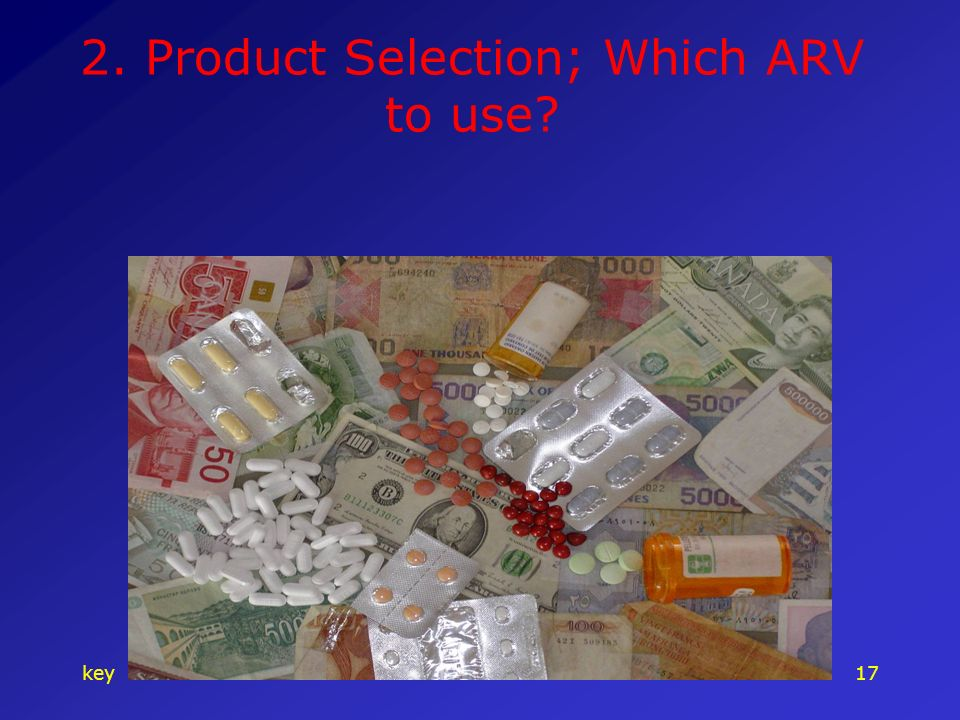 key17 2. Product Selection; Which ARV to use?