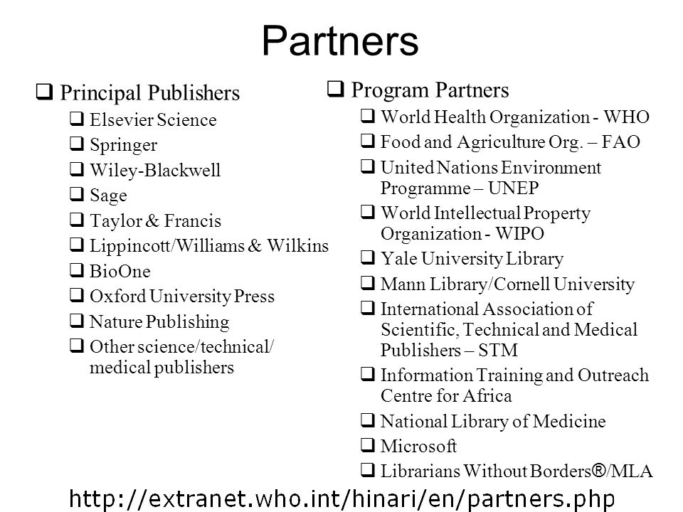 Partners Principal Publishers Elsevier Science Springer Wiley-Blackwell Sage Taylor & Francis Lippincott/Williams & Wilkins BioOne Oxford University P