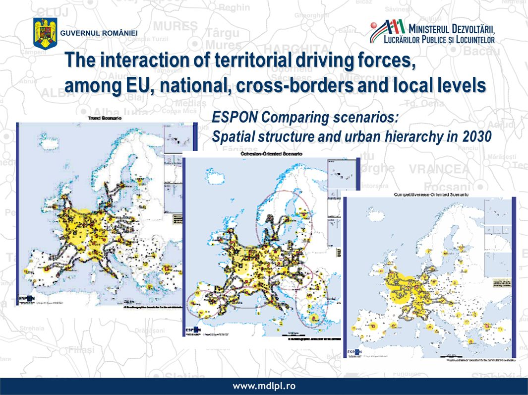 ESPON Comparing scenarios: Spatial structure and urban hierarchy in 2030 The interaction of territorial driving forces, among EU, national, cross-borders and local levels