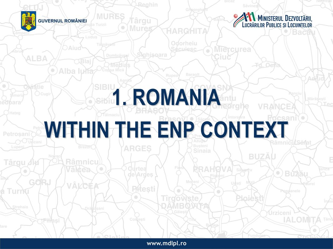 1. ROMANIA WITHIN THE ENP CONTEXT